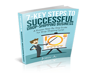 E-Book: 7-Key Steps to Successful Drop-Shipping Business – FREE Download!