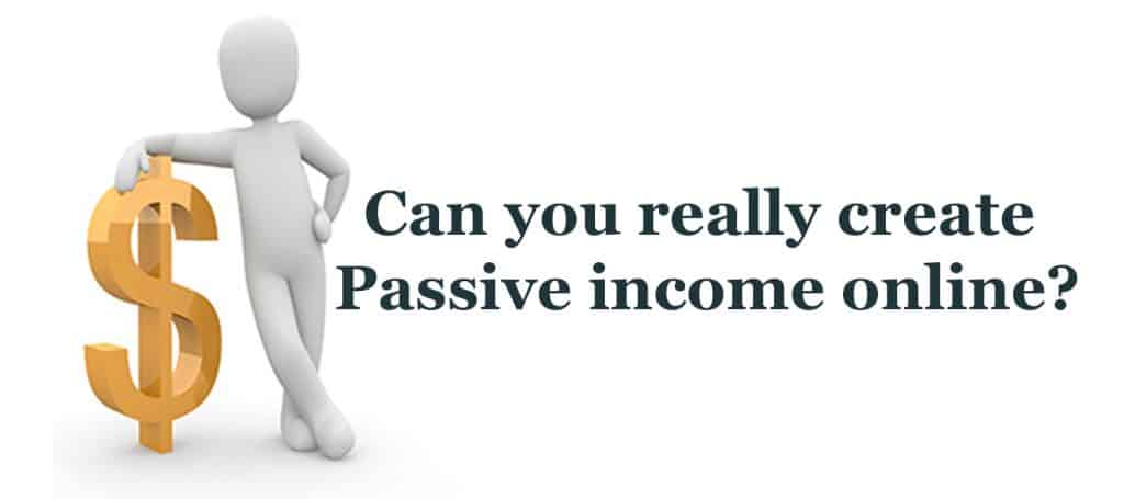 Can you really create Passive income online