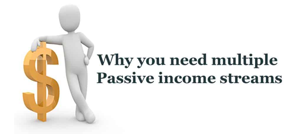 Why you need multiple passive income streams