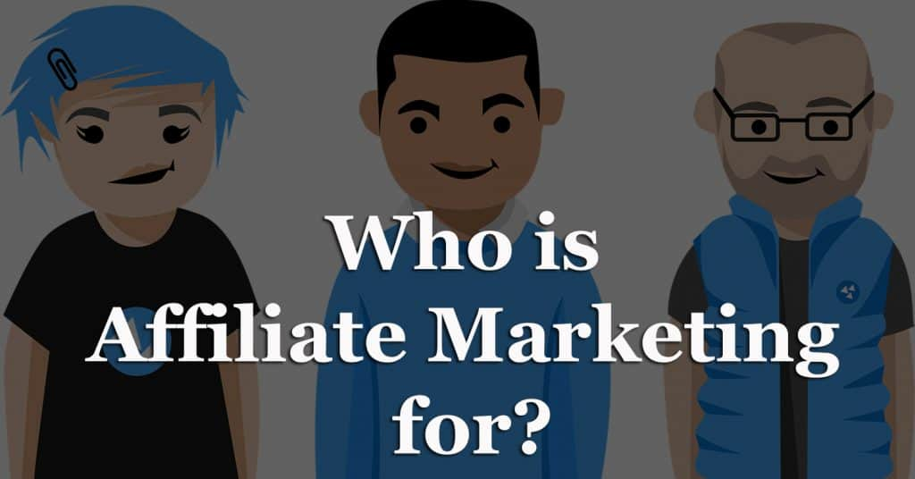 Who is Affiliate Marketing for