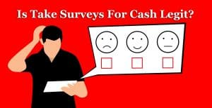 Take Surveys For Cash Review: Is it a Legit Survey website or a Scam?